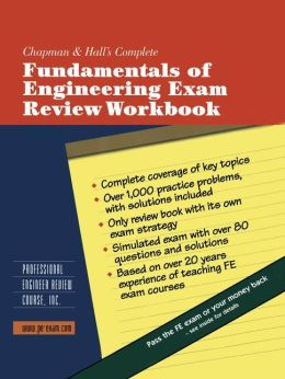 Chapman & Hall's Complete Fundamentals of Engineering Exam Review Workbook