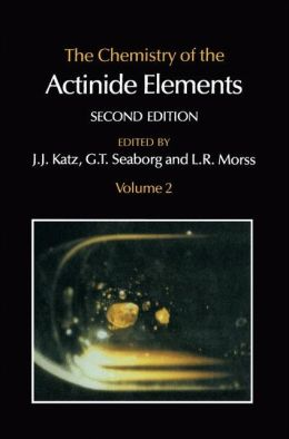 The Chemistry of the Actinide Elements: Volume 2