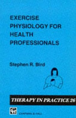 Exercise Physiology for Health Professionals