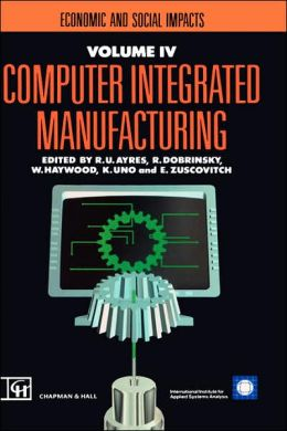 Computer Integrated Manufacturing: Economic and social impacts