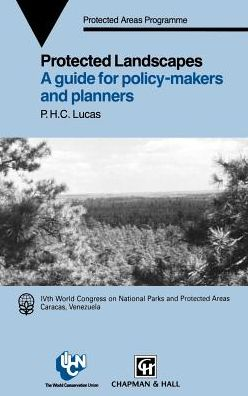 Protected Landscapes: A Guide for Policy Makers and Planners