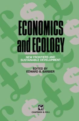Economics and Ecology: New frontiers and sustainable development