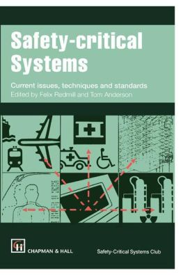Safety-critical Systems: Current issues, techniques and standards