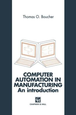Computer Automation in Manufacturing: An introduction