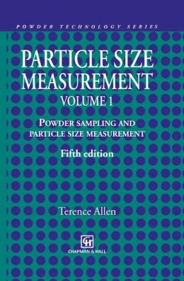 Particle Size Measurement: Volume 1: Powder sampling and particle size measurement