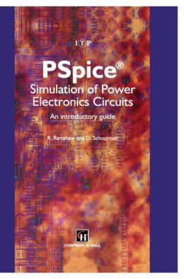 PSpice Simulation of Power Electronics Circuits: An Introductory Guide