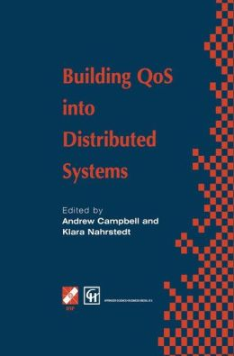 Building QoS into Distributed Systems: IFIP TC6 WG6.1 Fifth International Workshop on Quality of Service (IWQOS '97), 21-23 May 1997, New York, USA