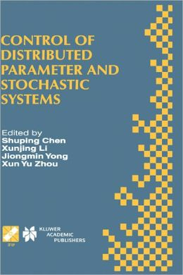 Control of Distributed Parameter and Stochastic Systems: Proceedings of the IFIP WG 7.2 International Conference, June 19-22, 1998 Hangzhou, China