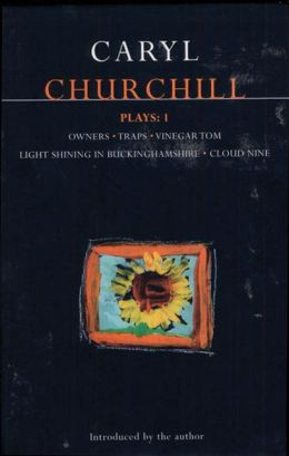 Churchill Plays: 1: Owners, Traps, Vinegar Tom, Light Shining in Buckinghamshire, and Cloud Nine