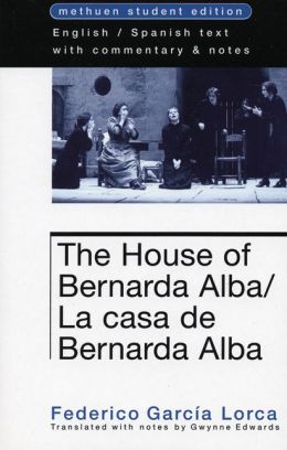 House of Bernardo Alba / La casa de Bernado Alba: Methuen Student Edition