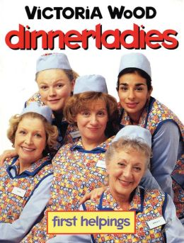 Dinnerladies: First Helpings