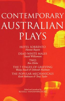 Contemporary Australian Plays: The Hotel Sorrento, Dead White Males, Two, The 7 Stages of Grieving, The Popular Mechanicals