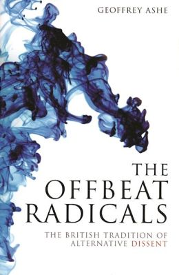 The Offbeat Radicals: A History of the British Revolution that Never Happened