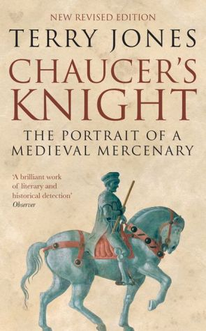 Chaucer's Knight: The Portrait of a Medieval Mercenary