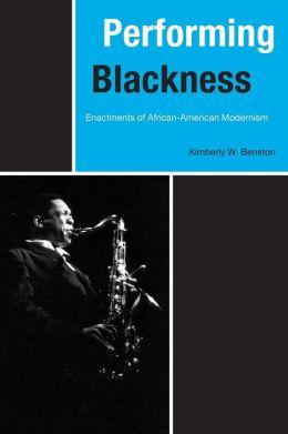 Performing Blackness: Enactments of African-American Modernism