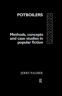 Potboilers: Methods, Concepts and Case Studies in Popular Fiction