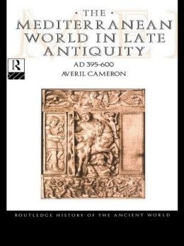 The Mediterranean World in Late Antiquity: AD 395 - 600