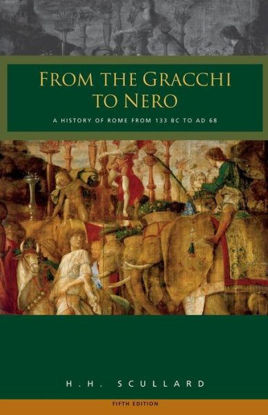 From the Gracchi to Nero : A History of Rome from 133 B.C. to A.D. 68