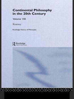 Routledge History of Philosophy Volume VIII: Twentieth Century Continental Philosophy