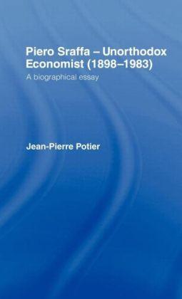 Piero Sraffa, Unorthodox Economist (1898-1983): A Biographical Essay