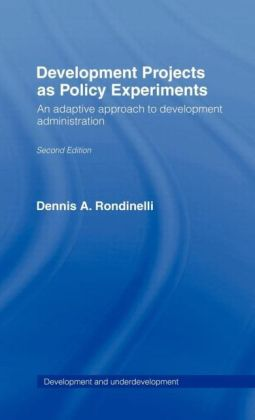 Development Projects as Policy Experiments: An Adaptive Approach to Development Administration