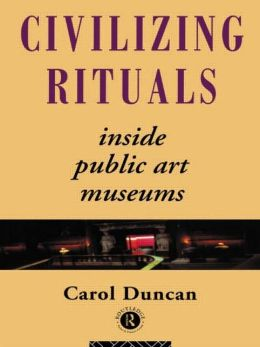 Civilizing Rituals: Inside Public Art Museums