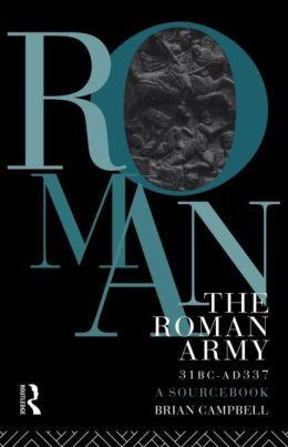 The Roman Army, 31 Bc-Ad 337