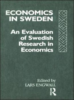 Economics in Sweden: An Evaluation of Swedish Research in Economics