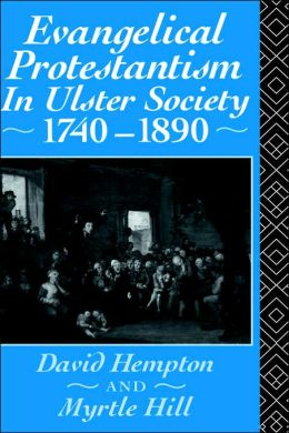 Evangelical Protestantism in Ulster Society 1740-1890