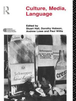 Culture, Media, Language: Working Papers in Cultural Studies, 1972-79