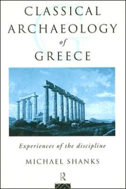 Classical Archaeology of Greece: Experiences of the Discipline