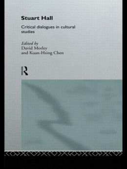 Stuart Hall: Critical Dialogues in Cultural Studies