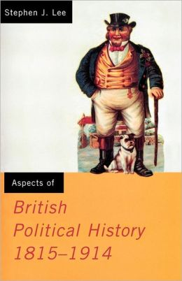 Aspects of British Political History 1815-1914