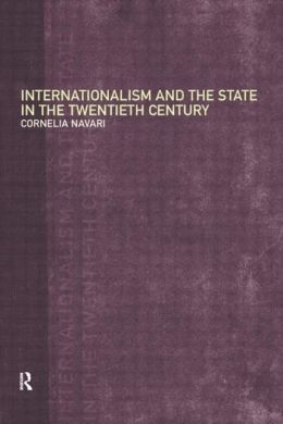 Internationalism and the State in the Twentieth Century