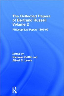 The Collected Papers of Bertrand Russell, Volume 2: The Philosophical Papers 1896-99