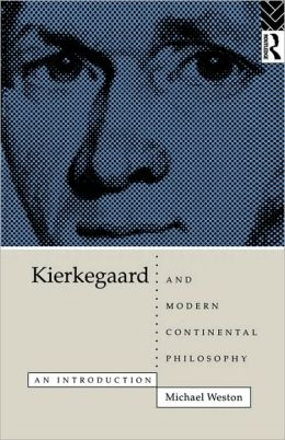 Kierkegaard and Modern Continental Philosophy: An Introduction