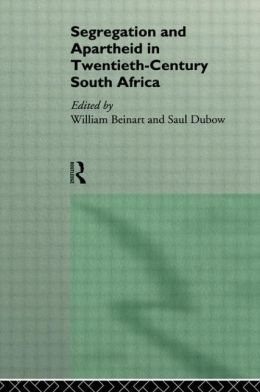 Segregation And Apartheid In Twentieth-Century South Africa.