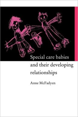 Special Care Babies and their Developing Relationships