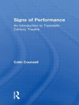 Signs of Performance: An Introduction to Twentieth-Century Theatre