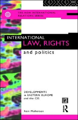 International Law, Rights and Politics: Developments in Eastern Europe and the CIS