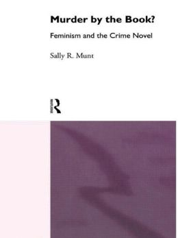 Murder by the Book?: Feminism and the Crime Novel