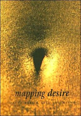 Mapping Desire: Geographies of Sexuality