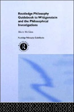 Rotledge Philosophy Guidebook To Wittgenstein And The Philosophical Investigations