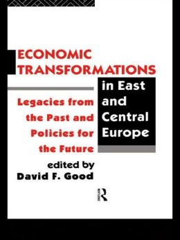 Economic Transformations in East and Central Europe: Legacies from the Past and Policies for the Future