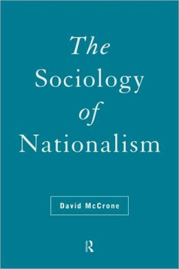The Sociology of Nationalism: Tomorrow's Ancestors