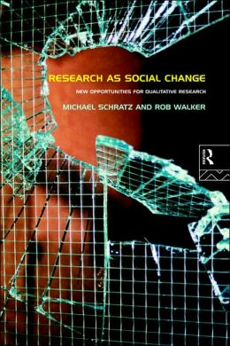 Research as Social Change: New Opportunities for Qualitative Research