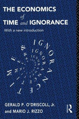 Economics Of Time And Ignorance, The