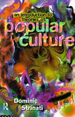 An Introduction to Theories of Popular Culture