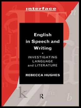 English in Speech and Writing: Investigating Language and Literature