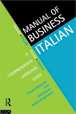 Manual of Business Italian: A Comprehensive Language Guide